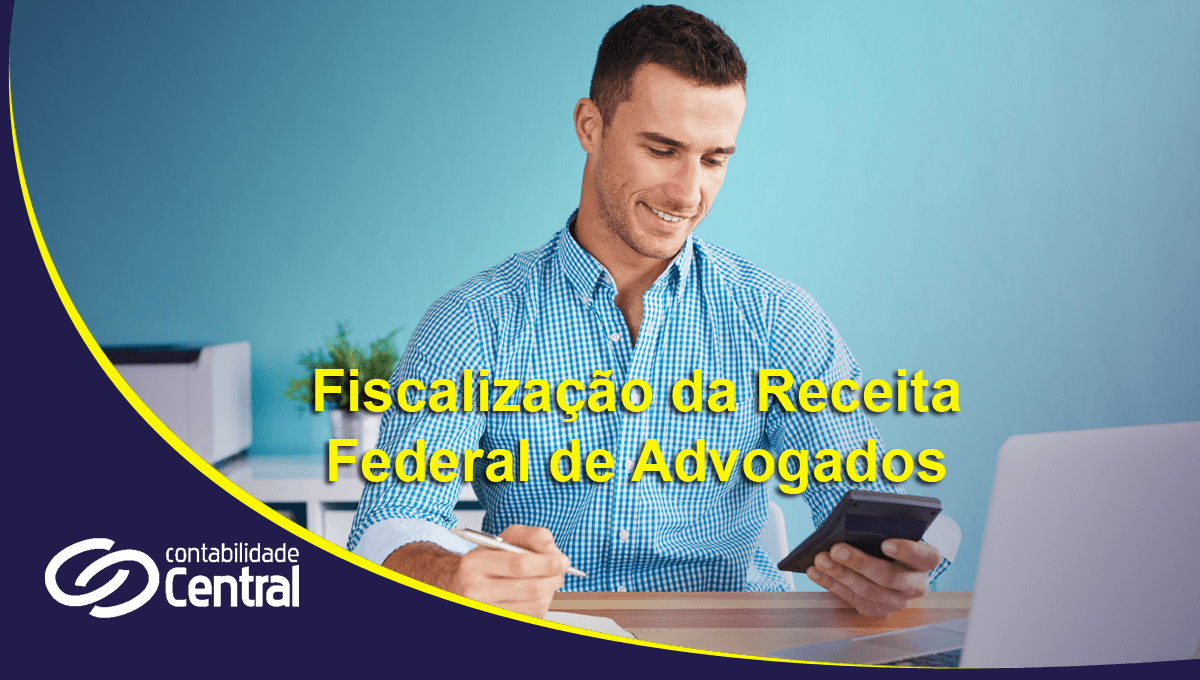 Fiscalização da Receita Federal de Advogados