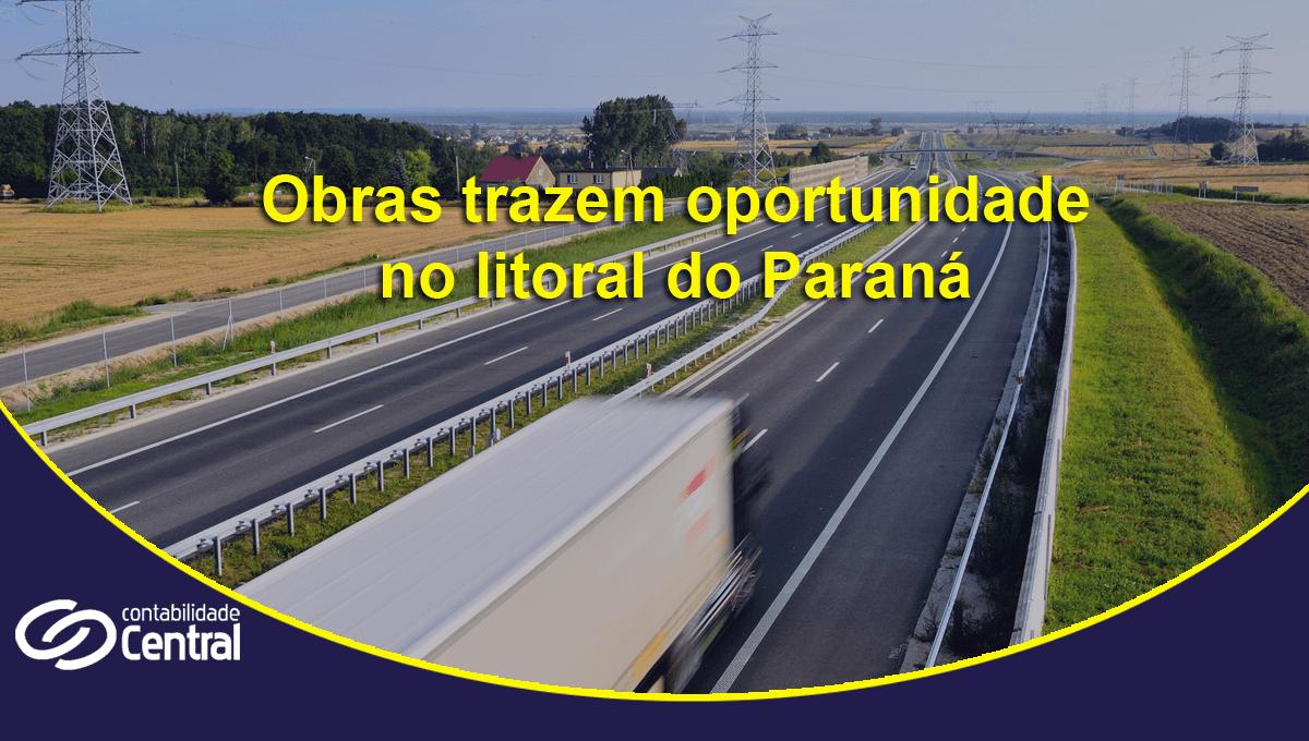 Obras trazem oportunidade de mercado no litoral do Paraná